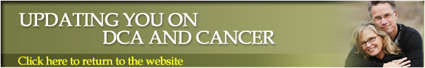 the DCA site - Updating you on DCA and Cancer